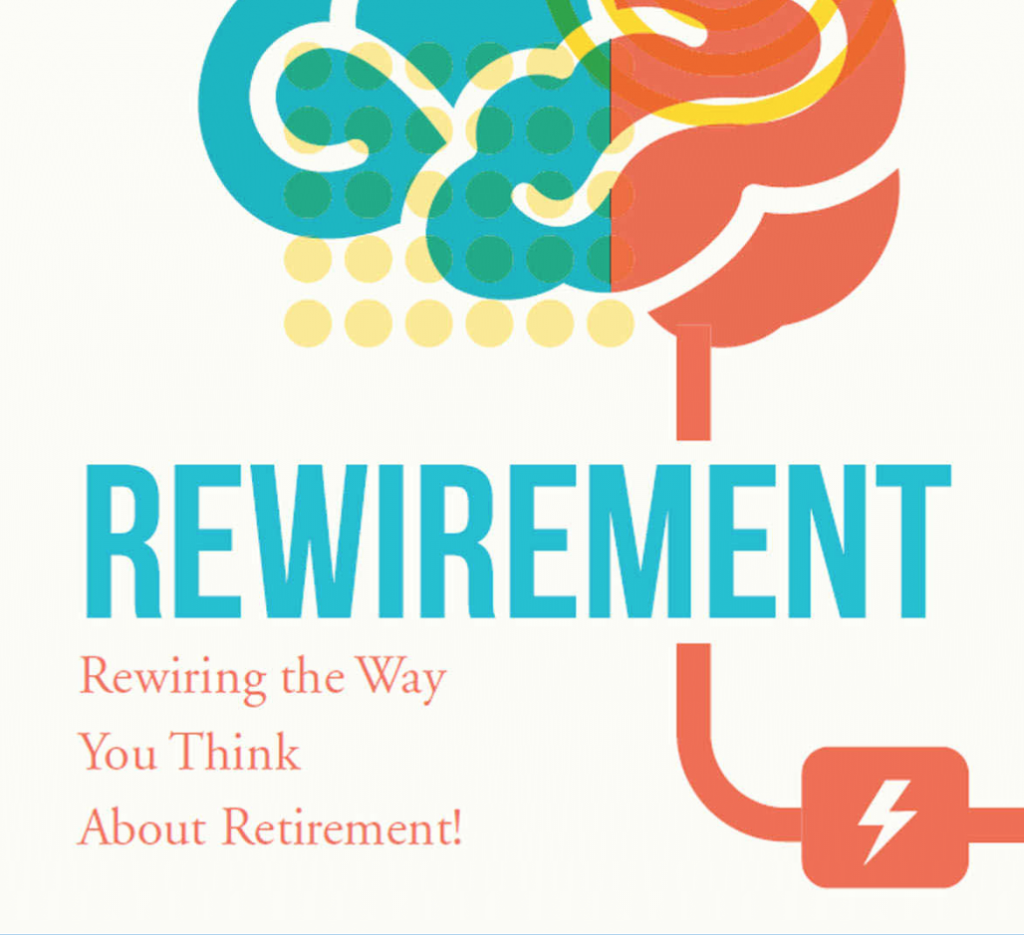 Notes on Rewirement: Rewiring the Way You Think About Retirement by Jamie P Hopkins